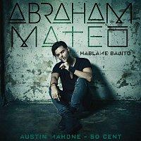 Abraham Mateo, Austin Mahone, 50 Cent – Háblame Bajito