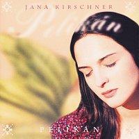 Jana Kirschner – Pelikan
