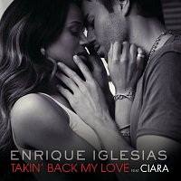 Enrique Iglesias, Ciara – Takin' Back My Love [International Remixes Version]