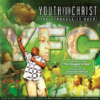 Youth For Christ – The Struggle Is Over