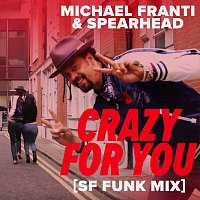 Michael Franti & Spearhead – Crazy For You [SF Funk Mix]