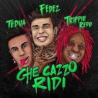 Fedez, Tedua, Trippie Redd – Che cazzo ridi