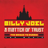 Billy Joel – A Matter of Trust - The Bridge to Russia: The Music (Live)