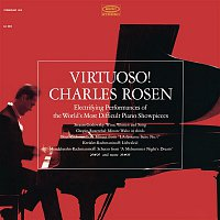 Charles Rosen, Johann Strauss, Jr. – Charles Rosen - Virtuoso! Electrifying Performances of the World's Most Difficult Piano Showpieces