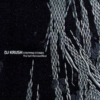 DJ Krush – STEPPING STONES - The Self-Remixed Best