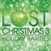 Různí interpreti – Lost Christmas 3 - Holiday Rarities