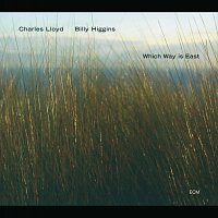 Charles Lloyd, Billy Higgins – Which Way Is East
