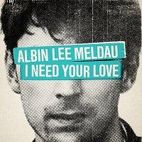 Albin Lee Meldau – I Need Your Love