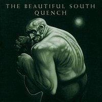 The Beautiful South – Quench