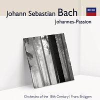 Frans Bruggen, Orchestra Of The 18th Century – J.S. Bach Johannes-Passion [Audior]