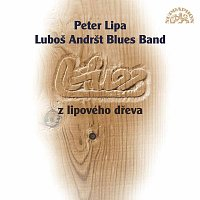 Peter Lipa, Luboš Andršt Blues Band – Blues z lipového dřeva