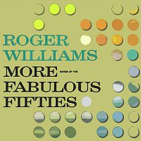 Roger Williams – More Songs Of The Fabulous Fifties