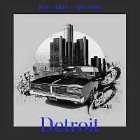 Various Artists.. – Big Beat Ignition: Detroit