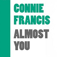 Connie Francis – Almost You