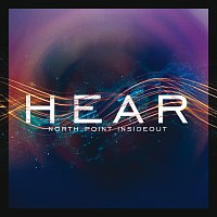 North Point InsideOut – Hear [Live]