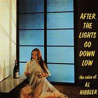 Al Hibbler – After The Lights Go Down Low