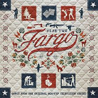 Various  Artists – Fargo Year 2 (Songs from the Original MGM / FXP Television Series)