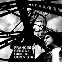 Francesco Renga – Camere Con Vista - 15th Anniversary Edition [Remastered]
