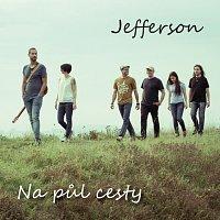Jefferson – Na půl cesty