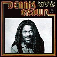 Dennis Brown – Love's Gotta Hold On Me