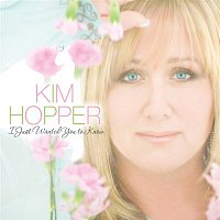 Kim Hopper – I Just Wanted You To Know