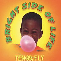 Tenor Fly – Bright Side Of Life