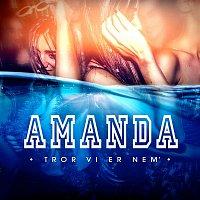 Amanda – Tror Vi Er Nem´