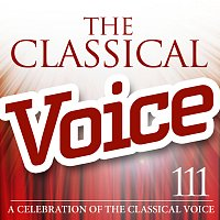 Různí interpreti – The Classical Voice: A Celebration of the Classical Voice