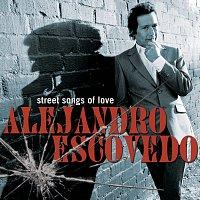 Alejandro Escovedo – Street Songs of Love