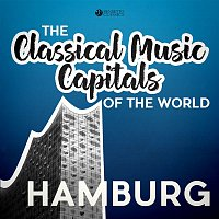 Various Artists.. – Classical Music Capitals of the World: Hamburg
