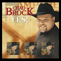 Chad Brock – Yes!