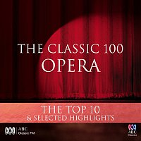 Různí interpreti – The Classic 100: Opera - The Top 10 & Selected Highlights