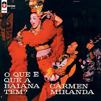 Carmen Miranda – O Que E Que A Baiana Tem?
