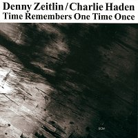 Denny Zeitlin, Charlie Haden – Time Remembers One Time Once