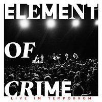 Element Of Crime – Ein Brot und eine Tute [Live im Tempodrom]