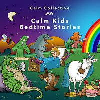Calm Collective – Calm Kids Bedtime Stories