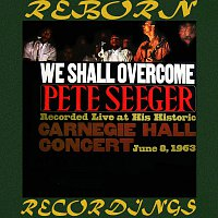 Pete Seeger – We Shall Overcome: The Complete Carnegie Hall Concert (HD Remastered)