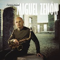 Miguel Zenón – Ceremonial
