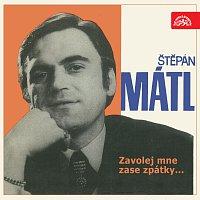 Štěpán Mátl – Zavolej mne zase zpátky...