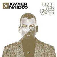 Xavier Naidoo – Nicht von dieser Welt 2 [Deluxe Edition]