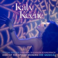 Katy Keene Cast – Katy Keene Special Episode - Kiss of the Spider Woman the Musical (Original Television Soundtrack)