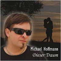 Michael Hoffmann – Dieser Traum