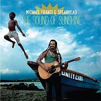 Michael Franti & Spearhead – The Sound Of Sunshine