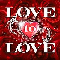 Různí interpreti – Love To Love