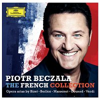 Piotr Beczala – The French Collection - Opera Arias By Bizet, Berlioz, Massenet, Gounod, Verdi