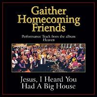 Bill & Gloria Gaither – Jesus, I Heard You Had A Big House [Performance Tracks]