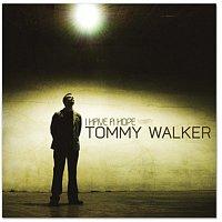 Tommy Walker – I Have A Hope