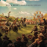 Boy & Bear – Harlequin Dream