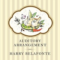Harry Belafonte – Auditory Arrangement