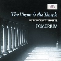 Pomerium, Alexander Blachly – Dufay: The Virgin and the Temple